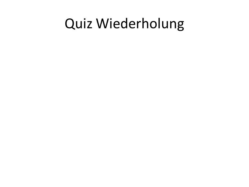 Quiz Wiederholung