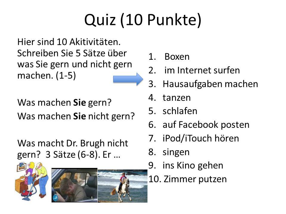 Quiz (10 Punkte) Hier sind 10 Akitivitäten.