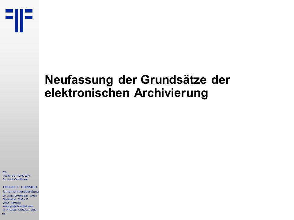 130 EIM Update und Trends 2010 Dr. Ulrich Kampffmeyer PROJECT CONSULT Unternehmensberatung Dr. Ulrich Kampffmeyer GmbH Breitenfelder Straße 17 20251 H