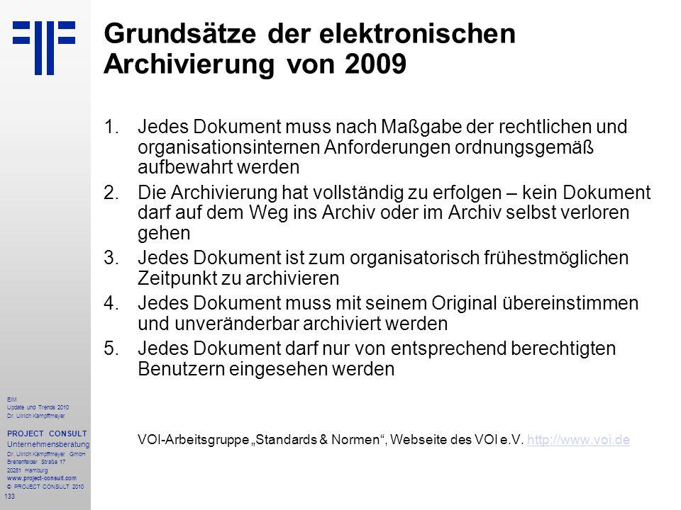 133 EIM Update und Trends 2010 Dr. Ulrich Kampffmeyer PROJECT CONSULT Unternehmensberatung Dr. Ulrich Kampffmeyer GmbH Breitenfelder Straße 17 20251 H