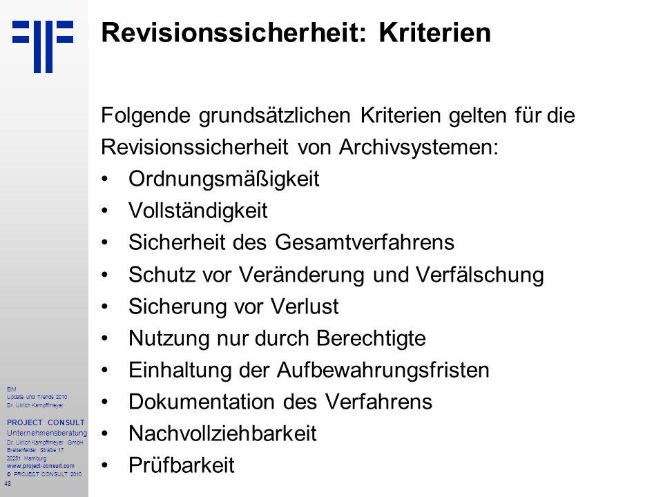 48 EIM Update und Trends 2010 Dr. Ulrich Kampffmeyer PROJECT CONSULT Unternehmensberatung Dr. Ulrich Kampffmeyer GmbH Breitenfelder Straße 17 20251 Ha