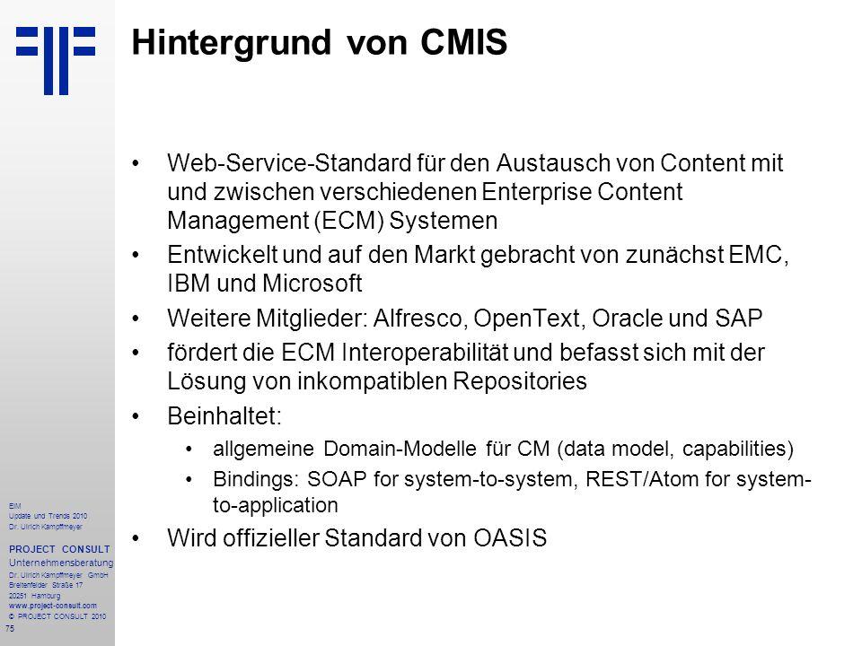 75 EIM Update und Trends 2010 Dr. Ulrich Kampffmeyer PROJECT CONSULT Unternehmensberatung Dr. Ulrich Kampffmeyer GmbH Breitenfelder Straße 17 20251 Ha
