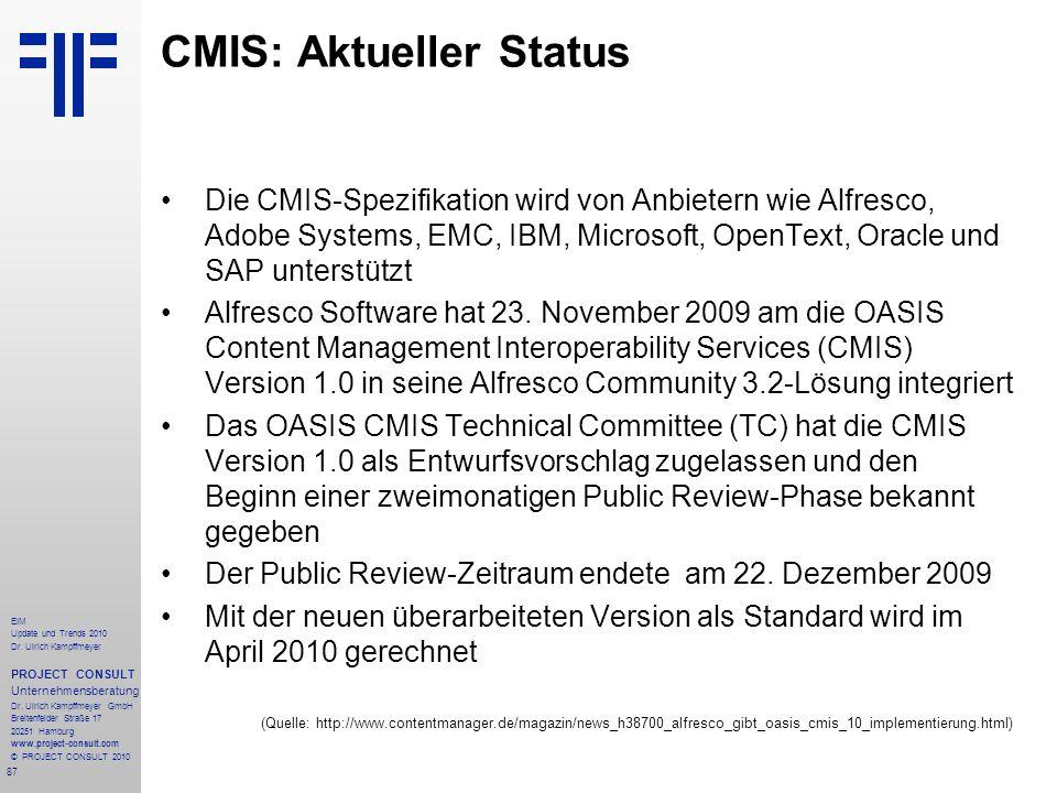 87 EIM Update und Trends 2010 Dr. Ulrich Kampffmeyer PROJECT CONSULT Unternehmensberatung Dr. Ulrich Kampffmeyer GmbH Breitenfelder Straße 17 20251 Ha