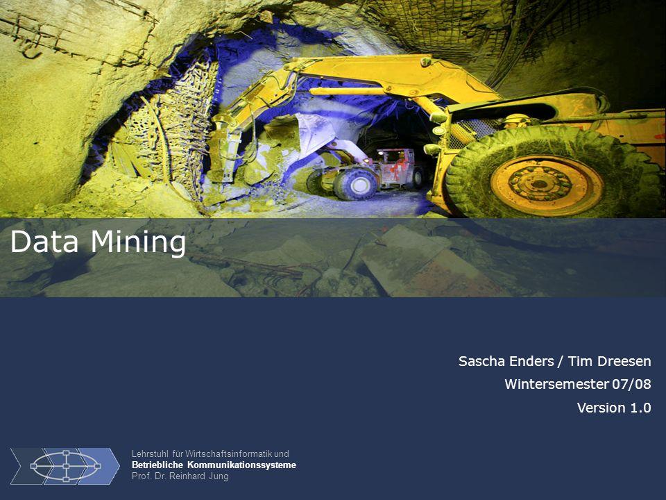 12 Data Mining Prozess Transformation Daten werden bei Bedarf… …verändert.