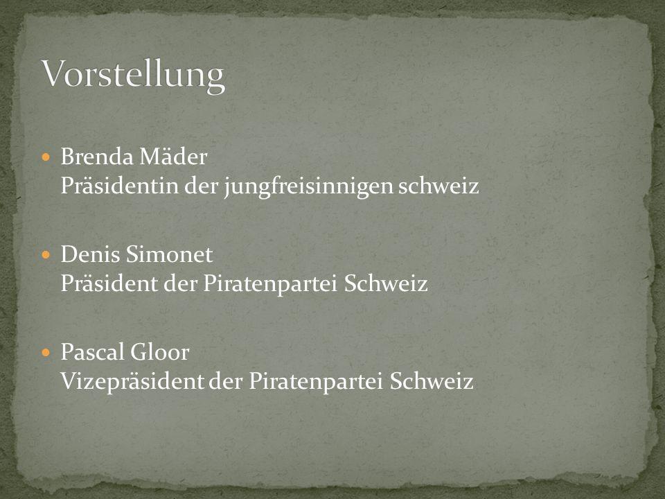 Brenda Mäder Präsidentin der jungfreisinnigen schweiz Denis Simonet Präsident der Piratenpartei Schweiz Pascal Gloor Vizepräsident der Piratenpartei Schweiz