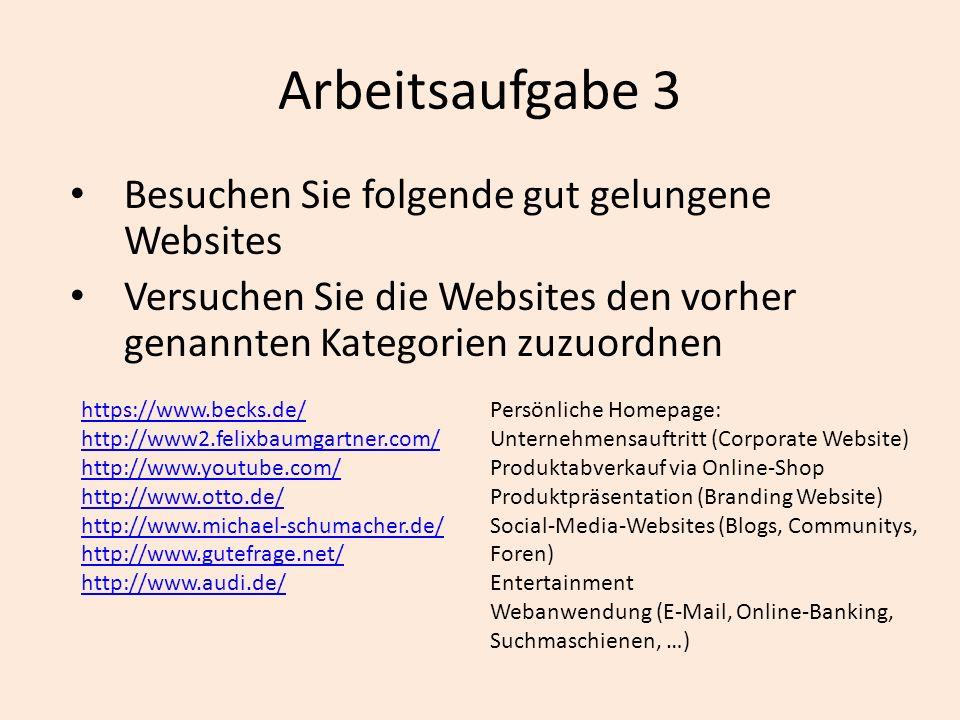 Arbeitsaufgabe 3 Besuchen Sie folgende gut gelungene Websites Versuchen Sie die Websites den vorher genannten Kategorien zuzuordnen https://www.becks.