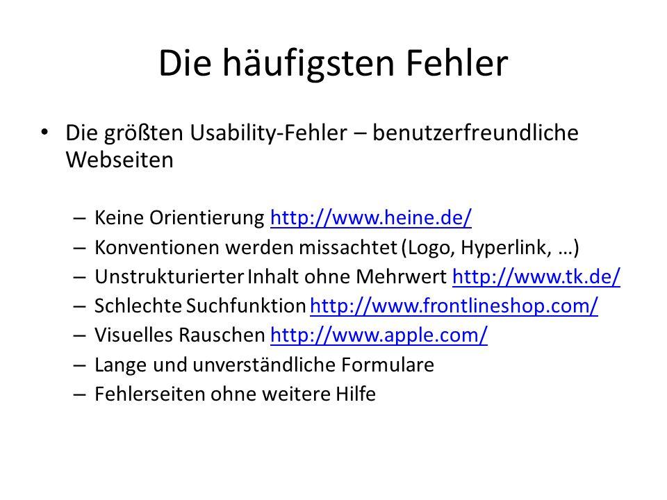 Die häufigsten Fehler Die größten Usability-Fehler – benutzerfreundliche Webseiten – Keine Orientierung http://www.heine.de/http://www.heine.de/ – Kon