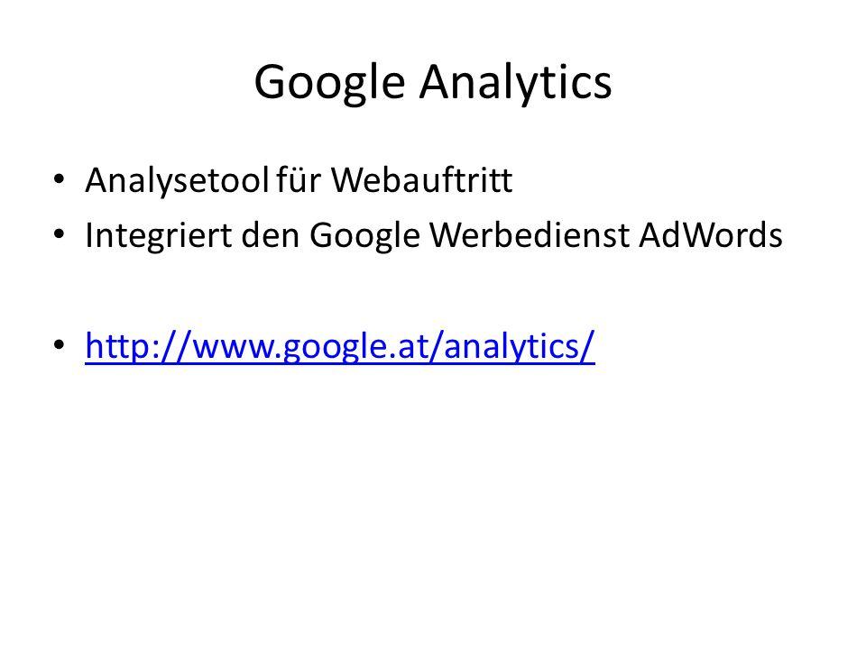 Google Analytics Analysetool für Webauftritt Integriert den Google Werbedienst AdWords http://www.google.at/analytics/