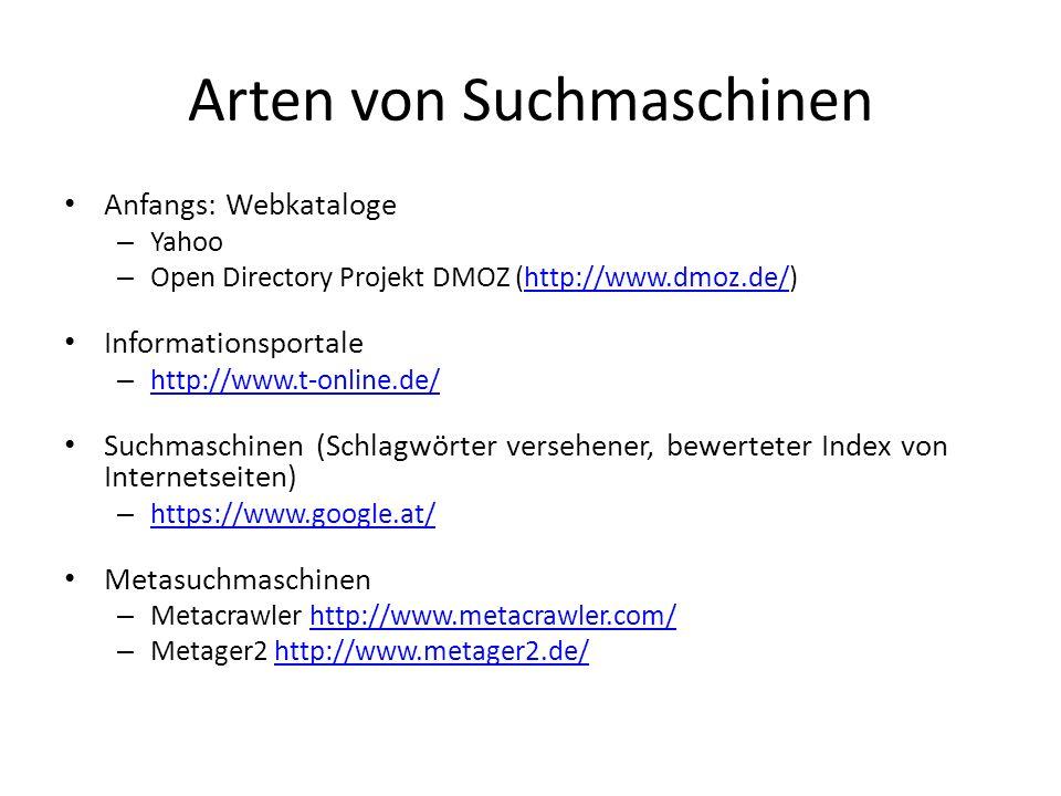 Arten von Suchmaschinen Anfangs: Webkataloge – Yahoo – Open Directory Projekt DMOZ (http://www.dmoz.de/)http://www.dmoz.de/ Informationsportale – http