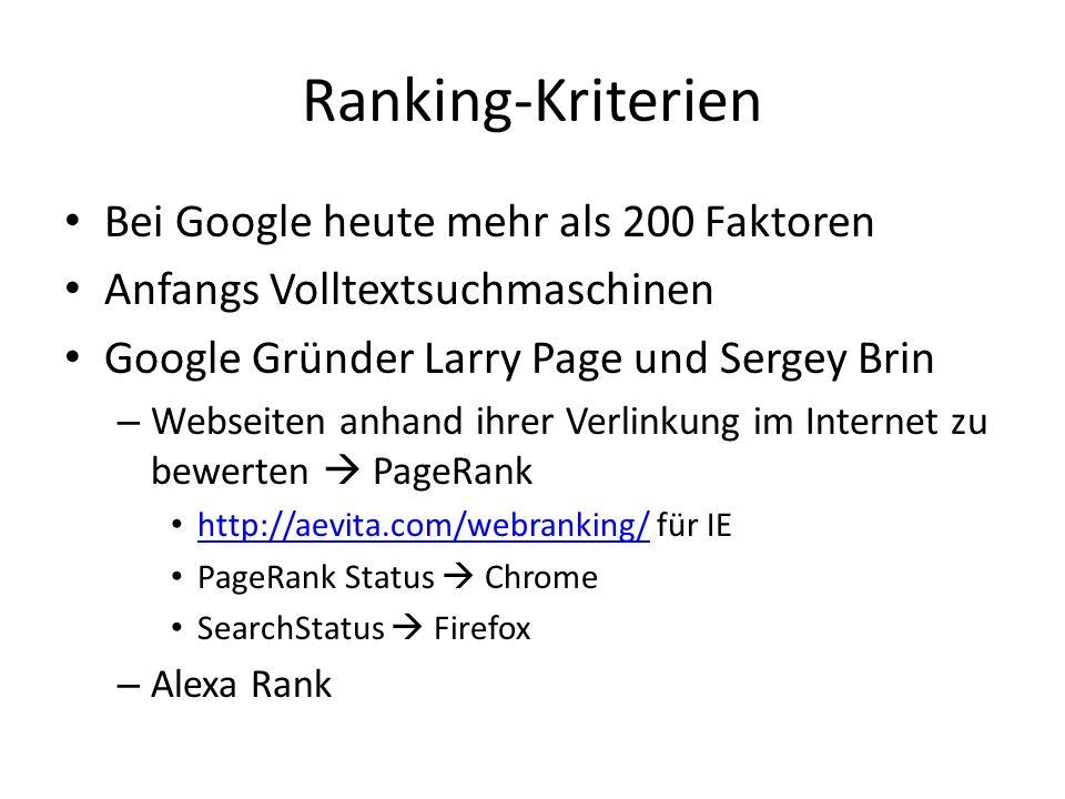Ranking-Kriterien Bei Google heute mehr als 200 Faktoren Anfangs Volltextsuchmaschinen Google Gründer Larry Page und Sergey Brin – Webseiten anhand ih
