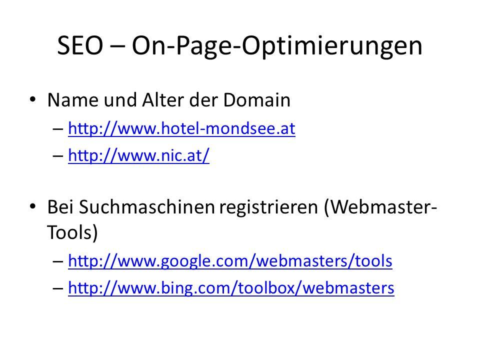 SEO – On-Page-Optimierungen Name und Alter der Domain – http://www.hotel-mondsee.at http://www.hotel-mondsee.at – http://www.nic.at/ http://www.nic.at