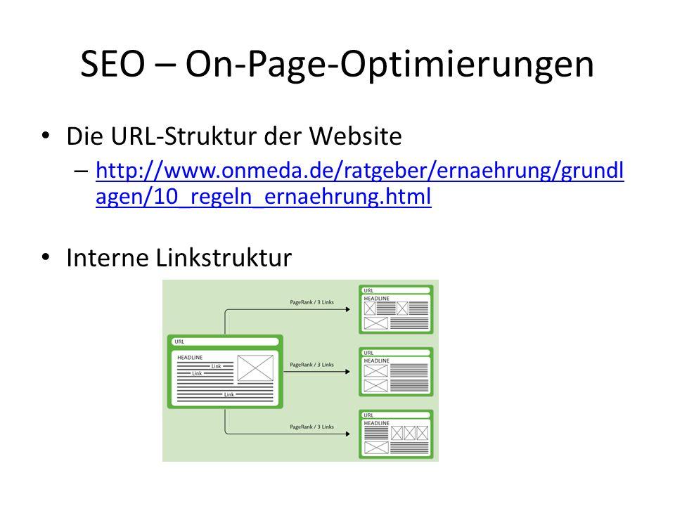Die URL-Struktur der Website – http://www.onmeda.de/ratgeber/ernaehrung/grundl agen/10_regeln_ernaehrung.html http://www.onmeda.de/ratgeber/ernaehrung