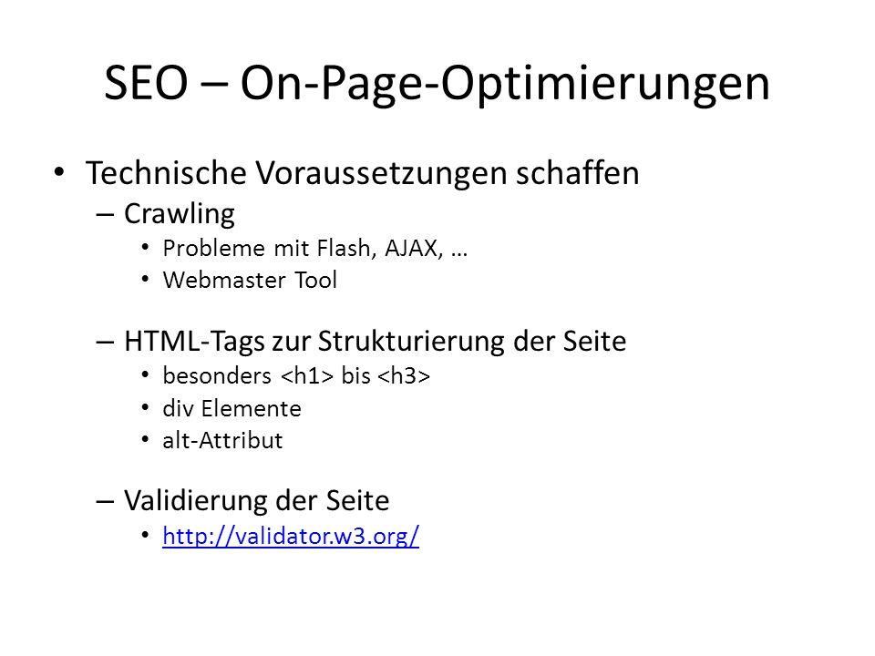 Technische Voraussetzungen schaffen – Crawling Probleme mit Flash, AJAX, … Webmaster Tool – HTML-Tags zur Strukturierung der Seite besonders bis div E