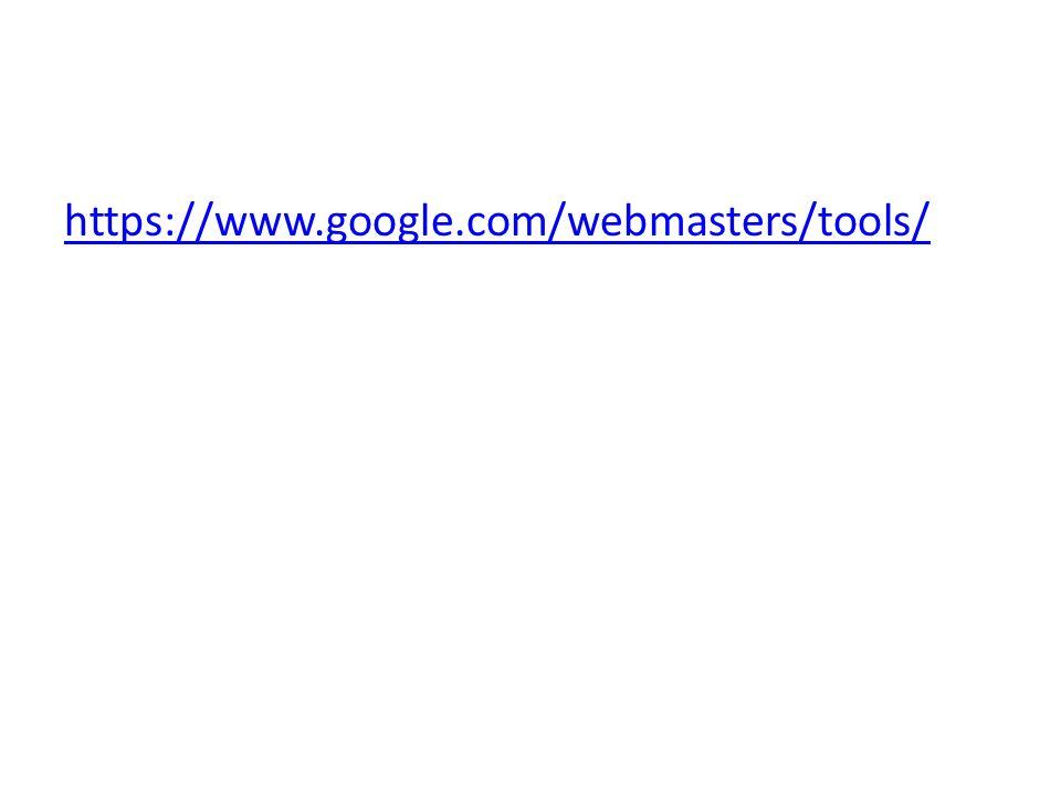 https://www.google.com/webmasters/tools/