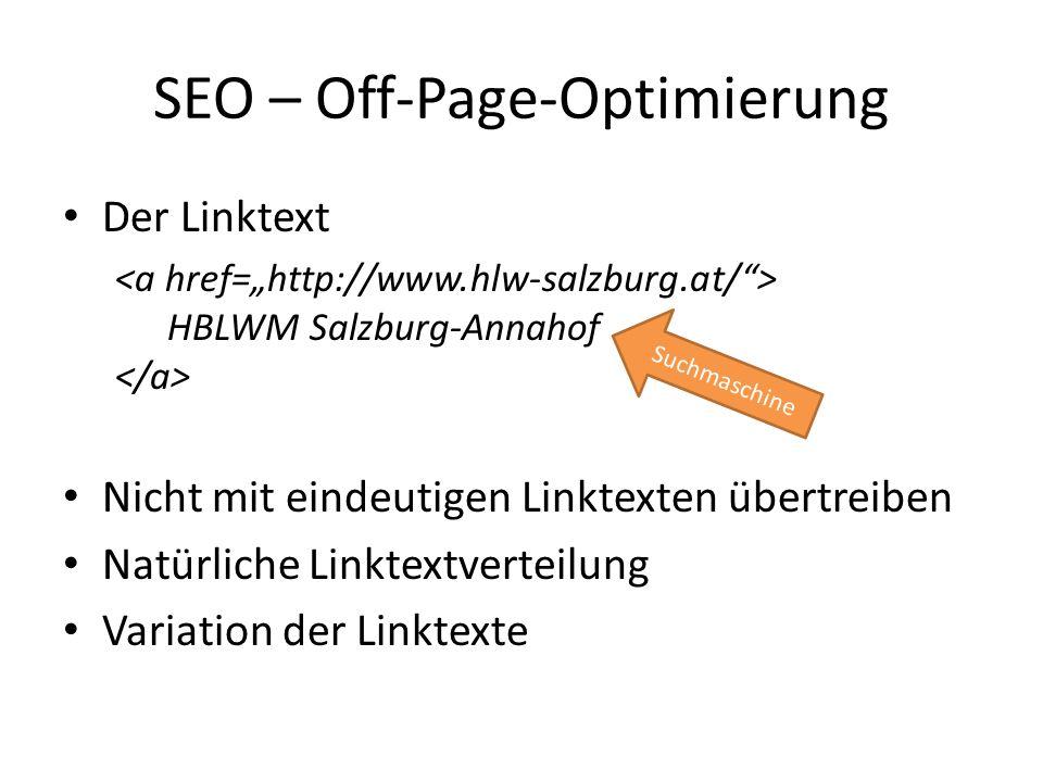 Der Linktext HBLWM Salzburg-Annahof Nicht mit eindeutigen Linktexten übertreiben Natürliche Linktextverteilung Variation der Linktexte SEO – Off-Page-