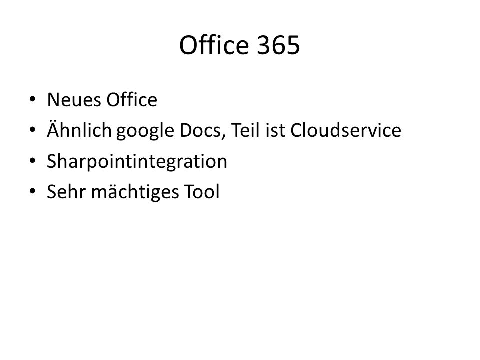 Office 365 Neues Office Ähnlich google Docs, Teil ist Cloudservice Sharpointintegration Sehr mächtiges Tool