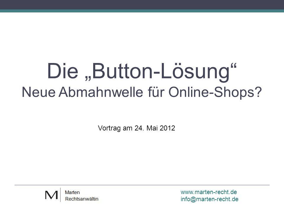www.marten-recht.de info@marten-recht.de Die Button-Lösung Neue Abmahnwelle für Online-Shops.