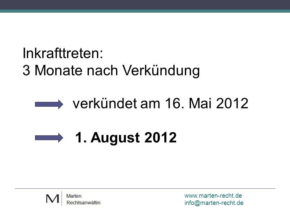www.marten-recht.de info@marten-recht.de Inkrafttreten: 3 Monate nach Verkündung verkündet am 16.