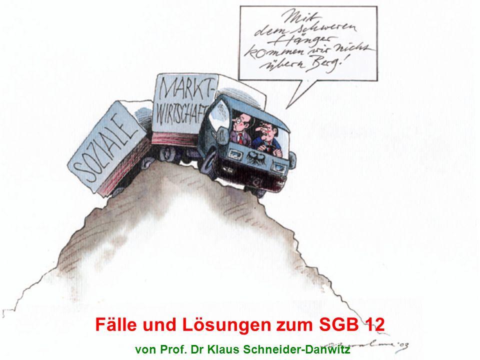 von Prof. Dr. Klaus Schneider-Danwitz Fälle und Lösungen zum SGB 12 von Prof. Dr Klaus Schneider-Danwitz