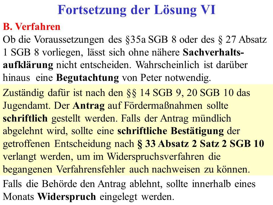 B. Verfahren Ob die Voraussetzungen des §35a SGB 8 oder des § 27 Absatz 1 SGB 8 vorliegen, lässt sich ohne nähere Sachverhalts- aufklärung nicht entsc
