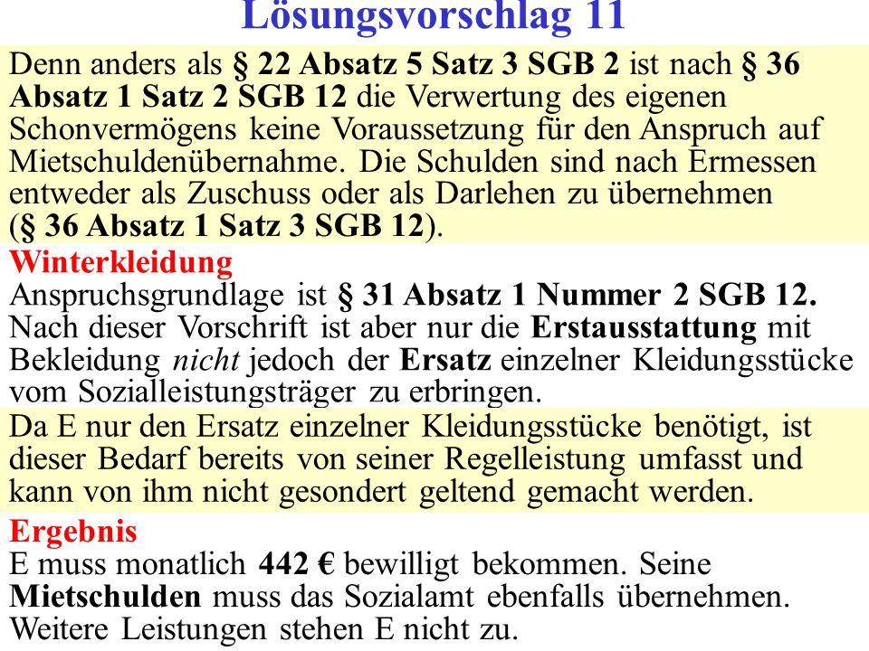 Denn anders als § 22 Absatz 5 Satz 3 SGB 2 ist nach § 36 Absatz 1 Satz 2 SGB 12 die Verwertung des eigenen Schonvermögens keine Voraussetzung für den