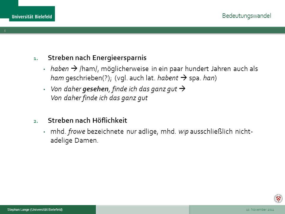 10. November 2011 5 Stephan Lange (Universität Bielefeld) 1. Streben nach Energieersparnis haben /ham/, möglicherweise in ein paar hundert Jahren auch