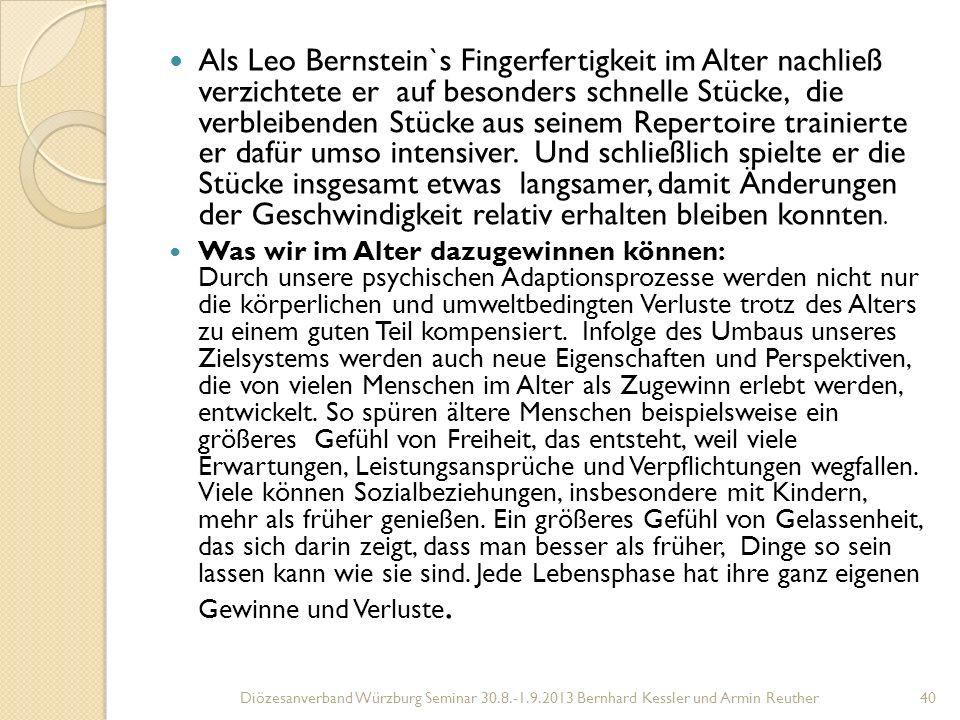 Als Leo Bernstein`s Fingerfertigkeit im Alter nachließ verzichtete er auf besonders schnelle Stücke, die verbleibenden Stücke aus seinem Repertoire trainierte er dafür umso intensiver.