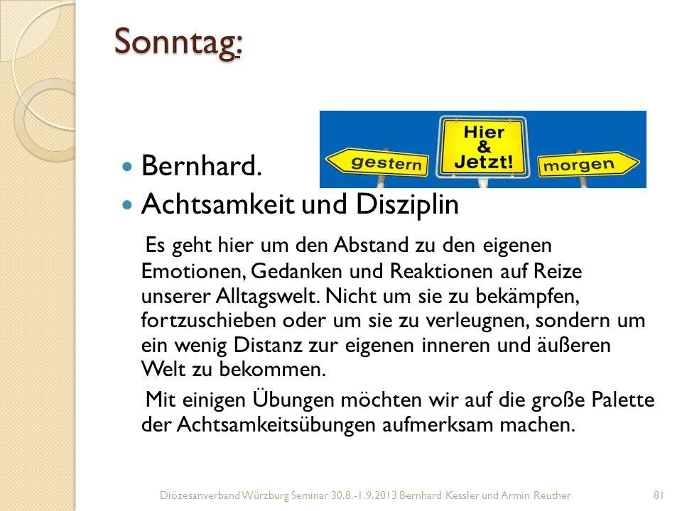 Sonntag: Bernhard.