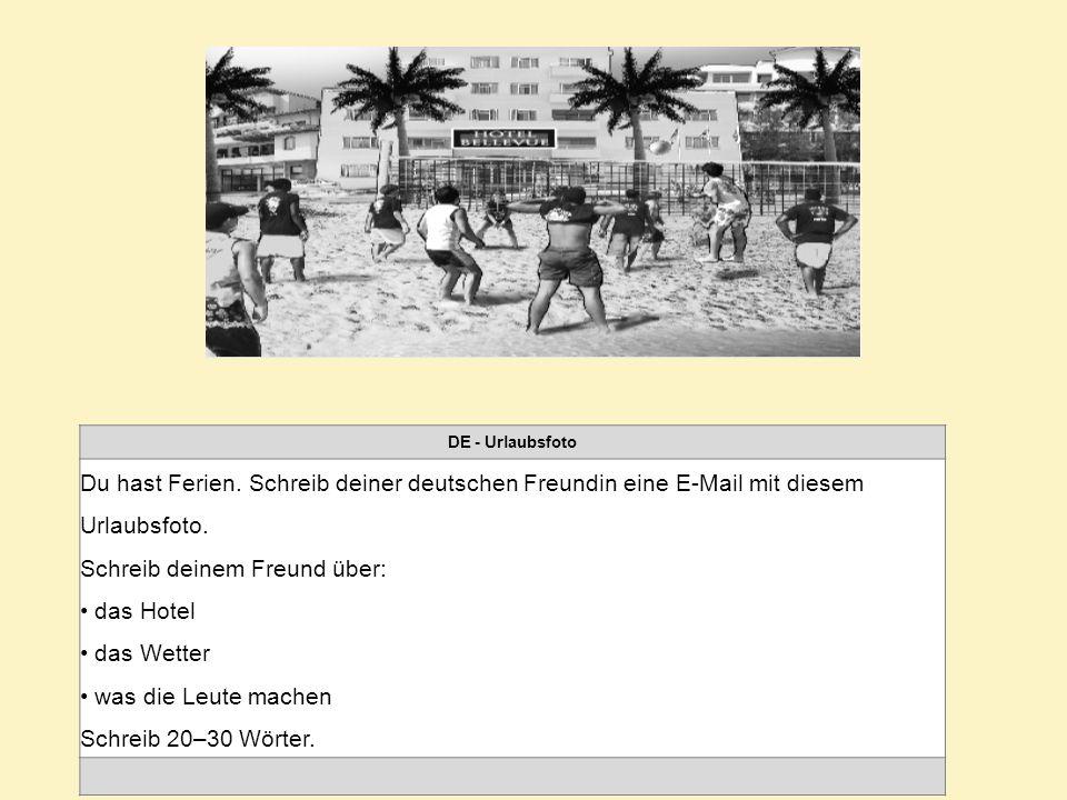 DE - Urlaubsfoto Du hast Ferien. Schreib deiner deutschen Freundin eine E-Mail mit diesem Urlaubsfoto. Schreib deinem Freund über: das Hotel das Wette