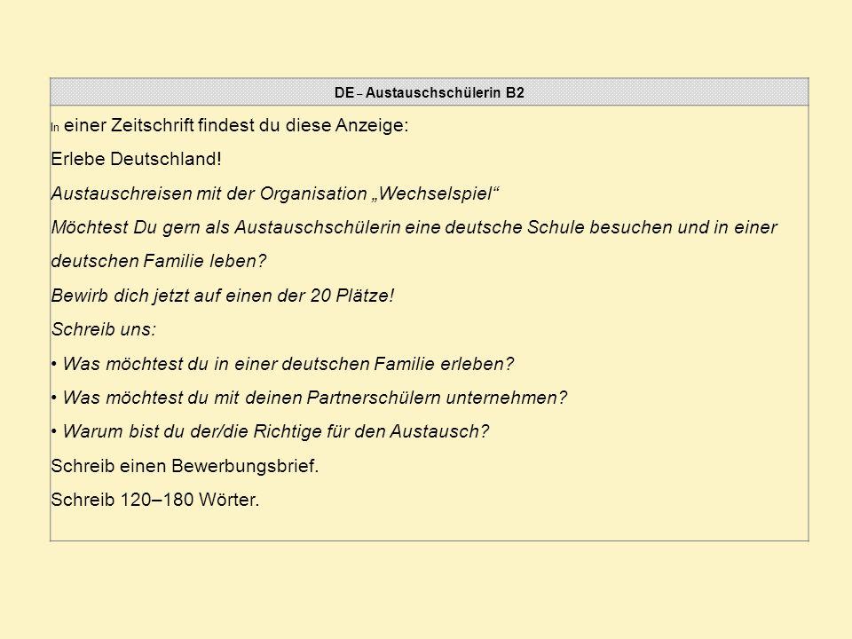 DE – Austauschschülerin B2 In einer Zeitschrift findest du diese Anzeige: Erlebe Deutschland! Austauschreisen mit der Organisation Wechselspiel Möchte