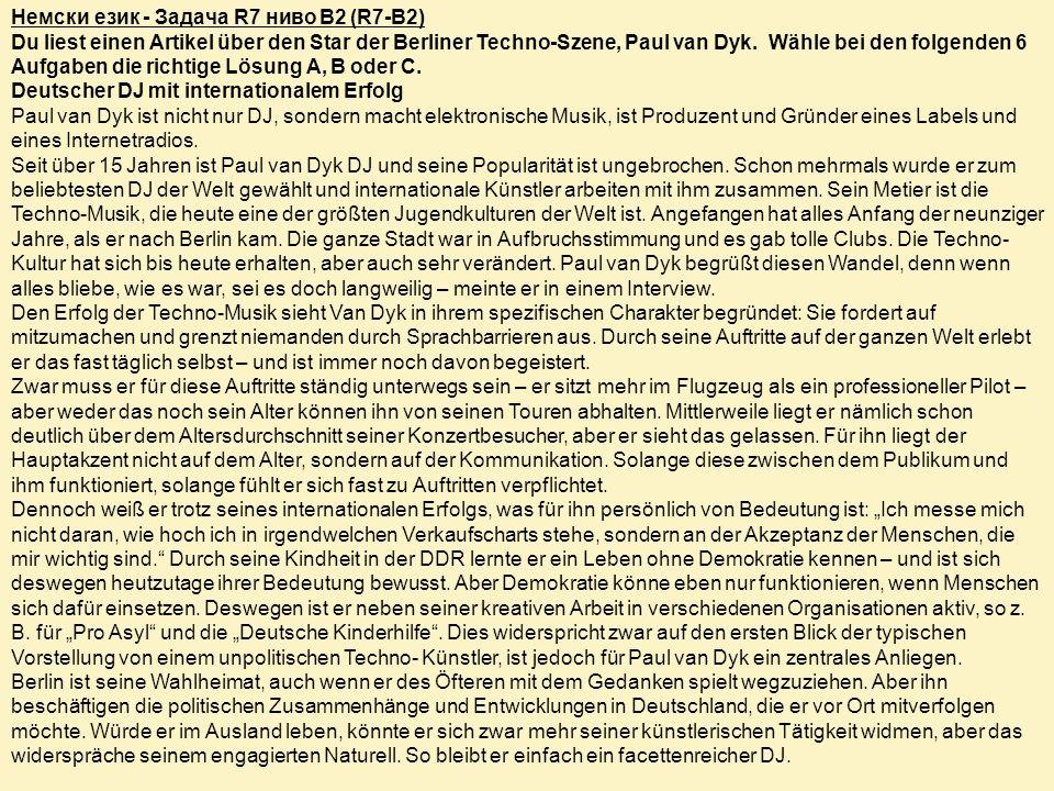 Немски език - Задача R7 ниво B2 (R7-B2) Du liest einen Artikel über den Star der Berliner Techno-Szene, Paul van Dyk. Wähle bei den folgenden 6 Aufgab