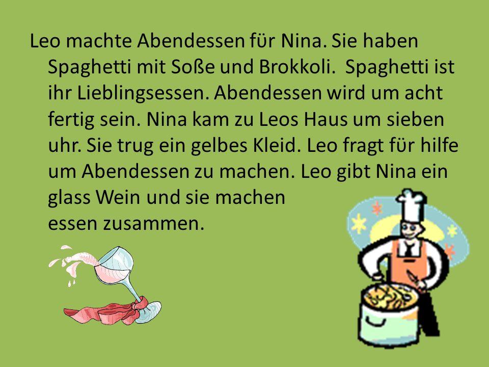 Leo machte Abendessen fϋr Nina. Sie haben Spaghetti mit Soße und Brokkoli. Spaghetti ist ihr Lieblingsessen. Abendessen wird um acht fertig sein. Nina