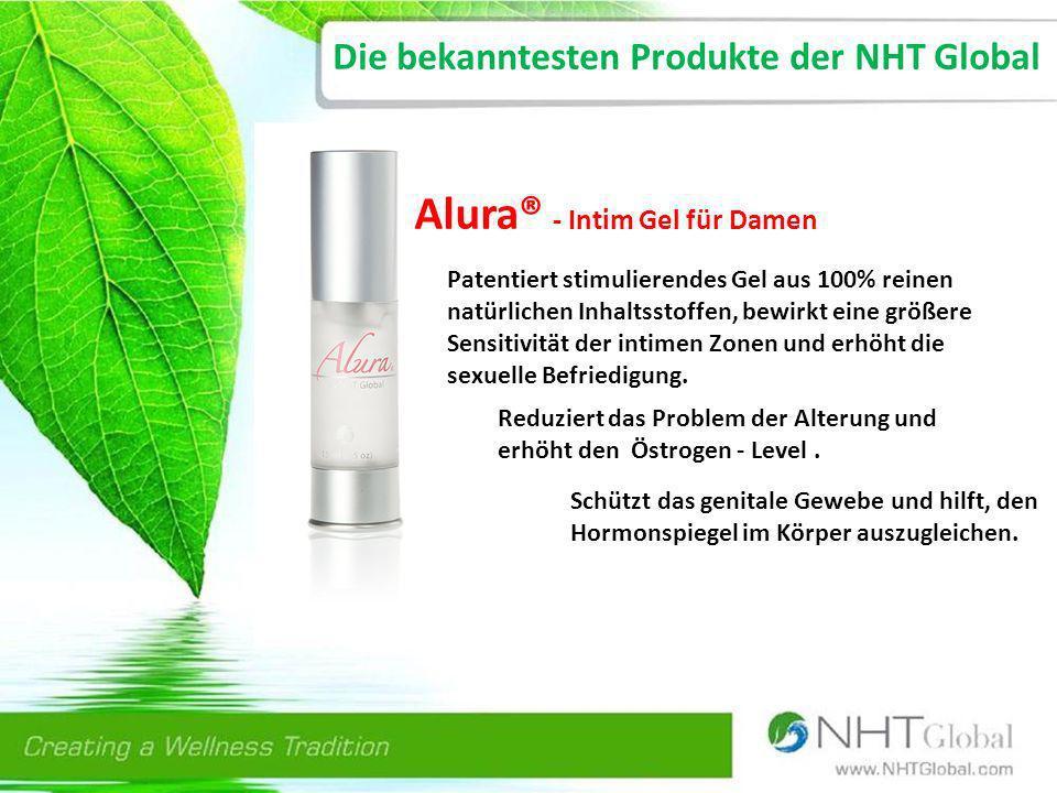 Die bekanntesten Produkte der NHT Global Alura® - Intim Gel für Damen Patentiert stimulierendes Gel aus 100% reinen natürlichen Inhaltsstoffen, bewirkt eine größere Sensitivität der intimen Zonen und erhöht die sexuelle Befriedigung.