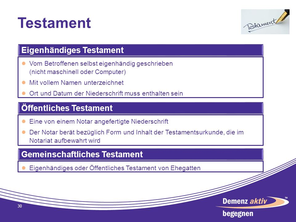 Testament 30 Gemeinschaftliches Testament Öffentliches Testament Eigenhändiges Testament Vom Betroffenen selbst eigenhändig geschrieben (nicht maschin