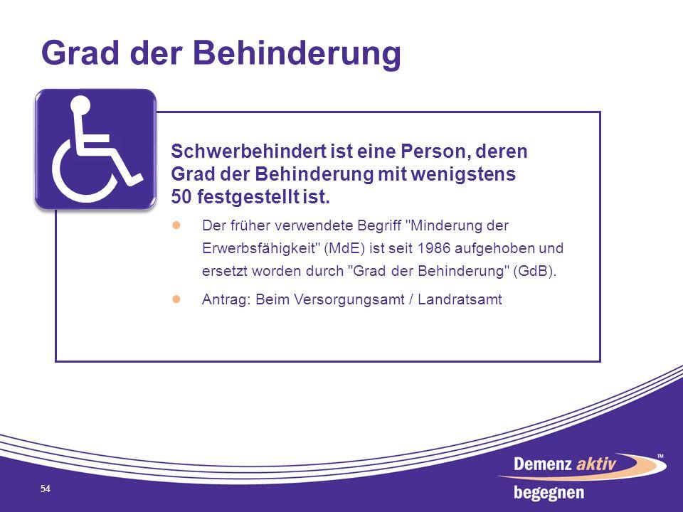 Grad der Behinderung 54 Schwerbehindert ist eine Person, deren Grad der Behinderung mit wenigstens 50 festgestellt ist. Der früher verwendete Begriff