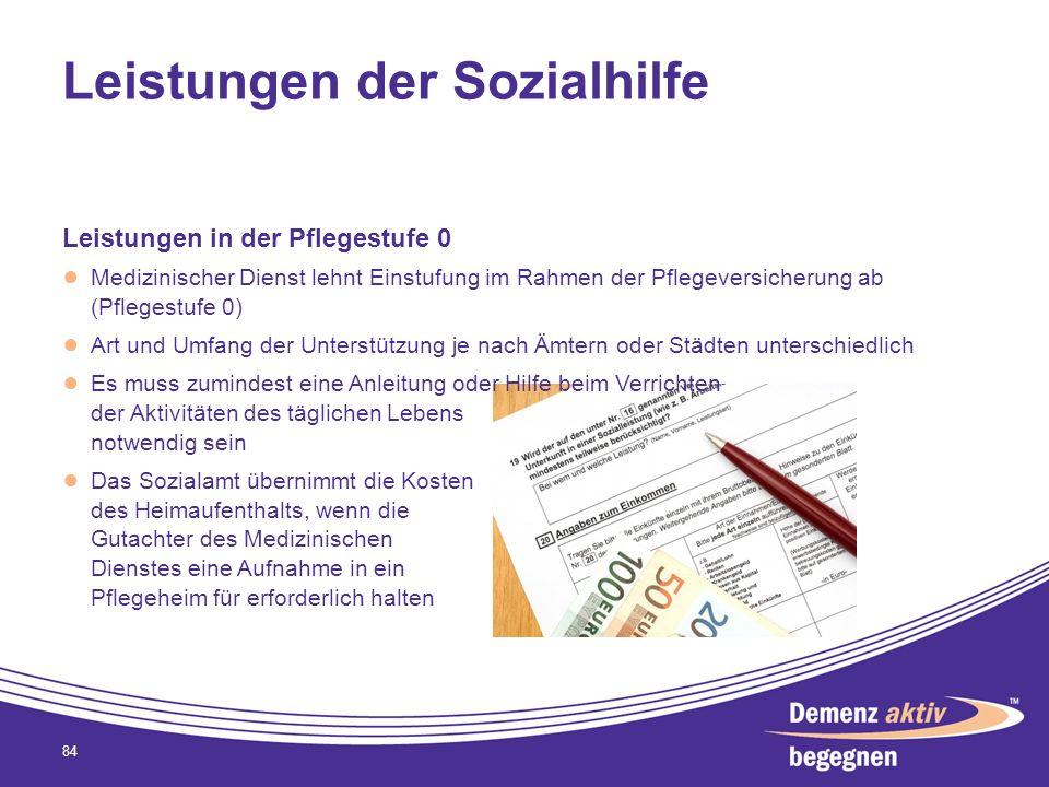 Leistungen der Sozialhilfe Leistungen in der Pflegestufe 0 Medizinischer Dienst lehnt Einstufung im Rahmen der Pflegeversicherung ab (Pflegestufe 0) A
