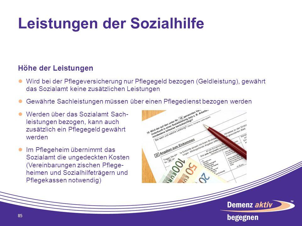 Leistungen der Sozialhilfe Höhe der Leistungen Wird bei der Pflegeversicherung nur Pflegegeld bezogen (Geldleistung), gewährt das Sozialamt keine zusä