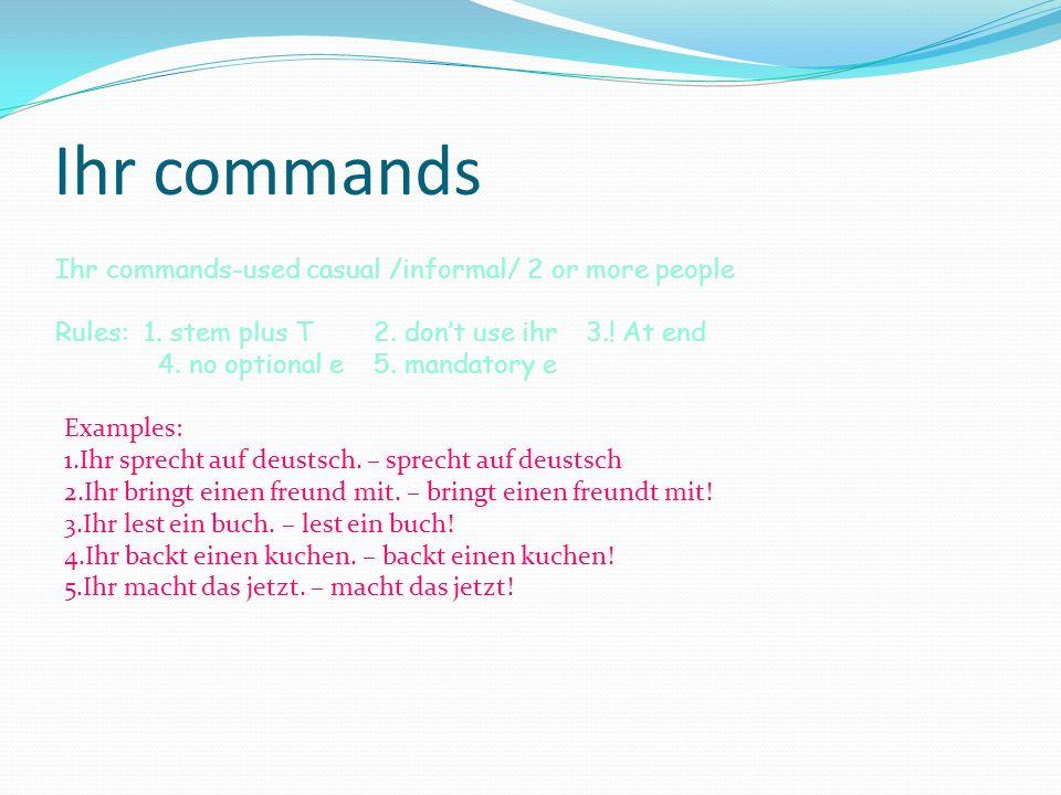 Sie commands Sie commands- used formal/plural-singular Rules: 1.