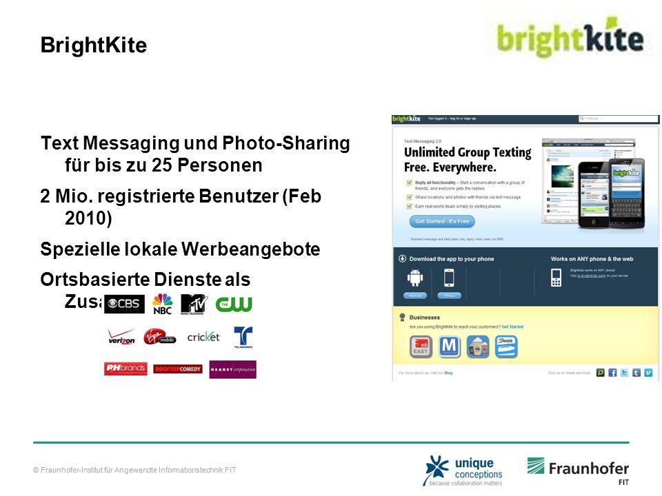 © Fraunhofer-Institut für Angewandte Informationstechnik FIT BrightKite Text Messaging und Photo-Sharing für bis zu 25 Personen 2 Mio.