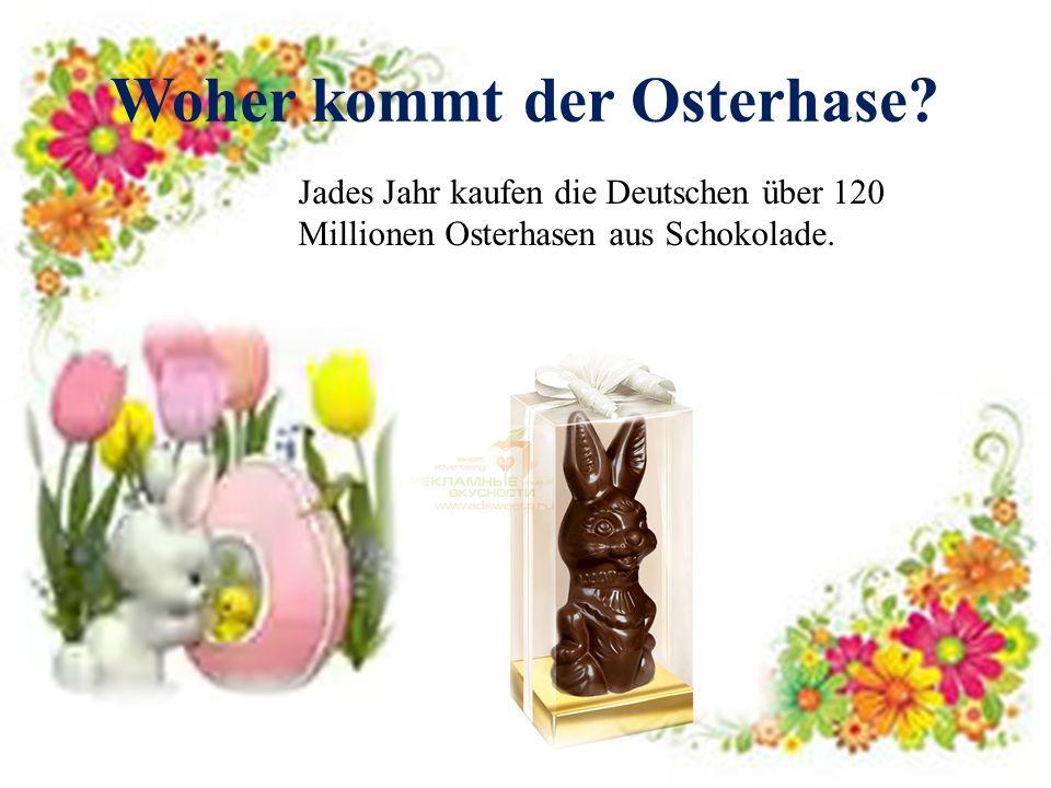 Woher kommt der Osterhase? Jades Jahr kaufen die Deutschen über 120 Millionen Osterhasen aus Schokolade.