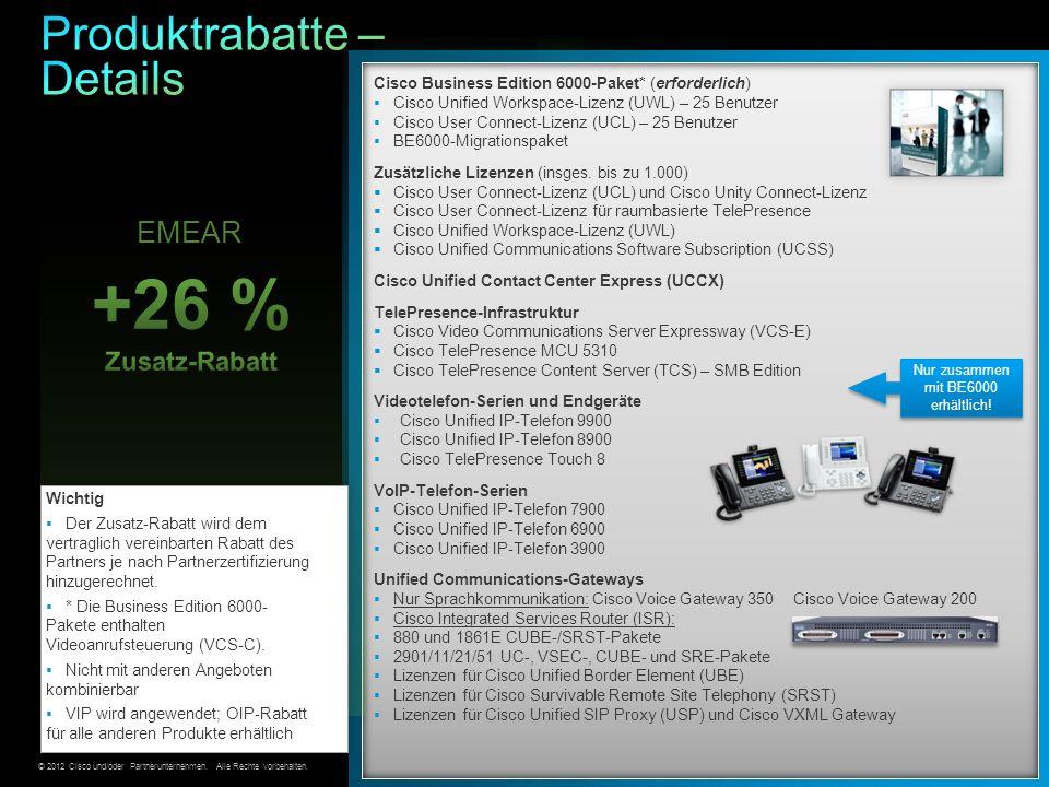 © 2012 Cisco und/oder Partnerunternehmen. Alle Rechte vorbehalten. Vertrauliche Informationen von Cisco 11 EMEAR Cisco Business Edition 6000-Paket* (e