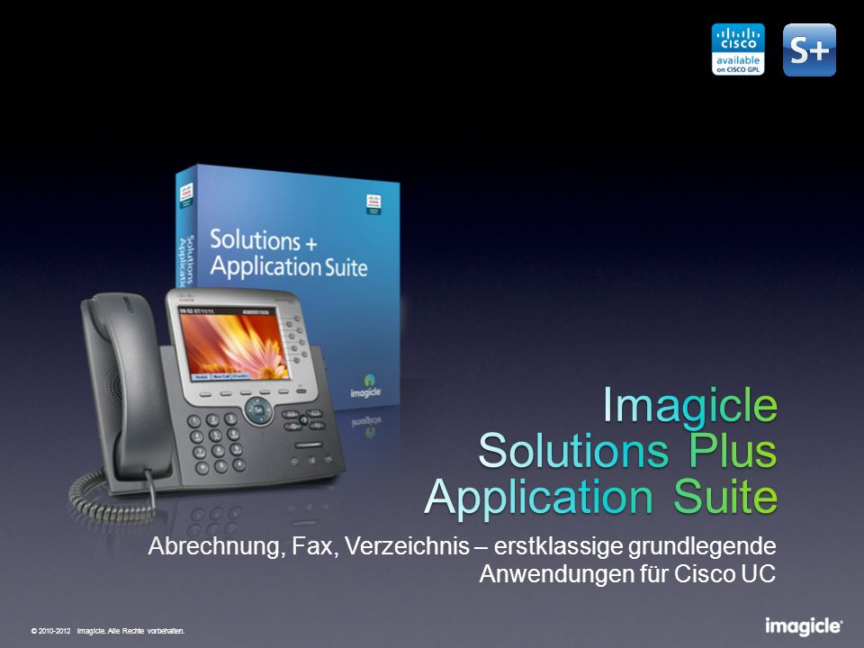 © 2012 Cisco und/oder Partnerunternehmen. Alle Rechte vorbehalten. Vertrauliche Informationen von Cisco 25 © 2010-2012 Imagicle. Alle Rechte vorbehalt