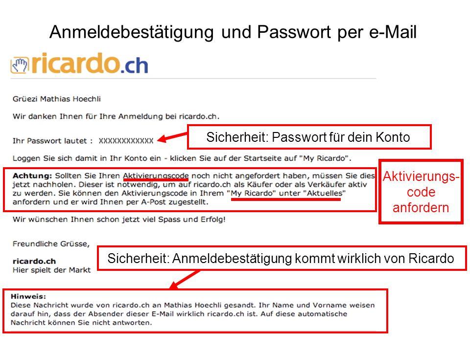 Anmeldebestätigung und Passwort per e-Mail Sicherheit: Passwort für dein Konto Sicherheit: Anmeldebestätigung kommt wirklich von Ricardo Aktivierungs-
