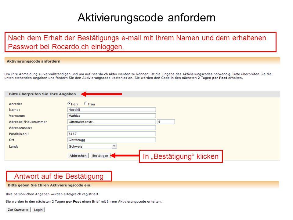 Aktivierungscode anfordern In Bestätigung klicken Antwort auf die Bestätigung Nach dem Erhalt der Bestätigungs e-mail mit Ihrem Namen und dem erhalten