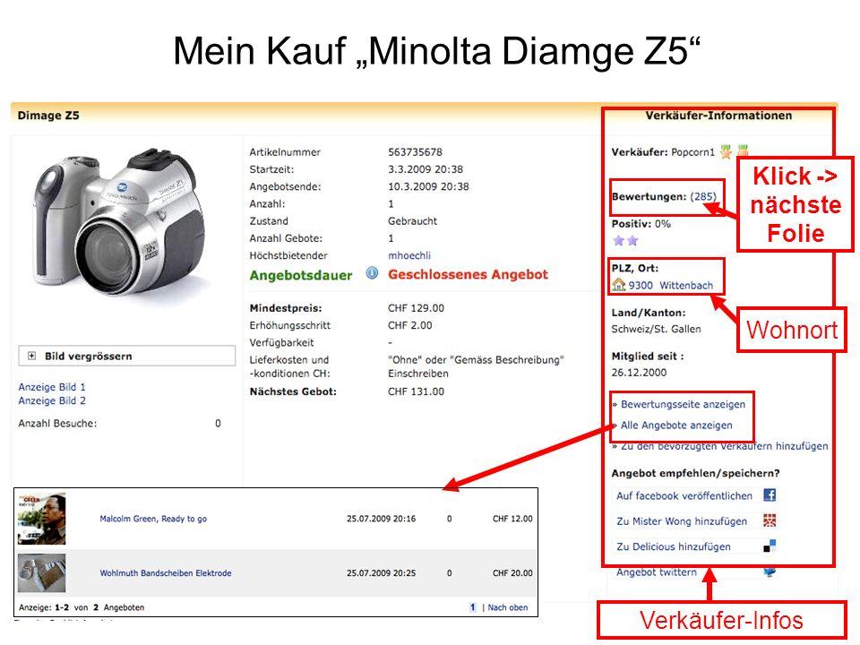 Mein Kauf Minolta Diamge Z5 Verkäufer-Infos Klick -> nächste Folie Wohnort