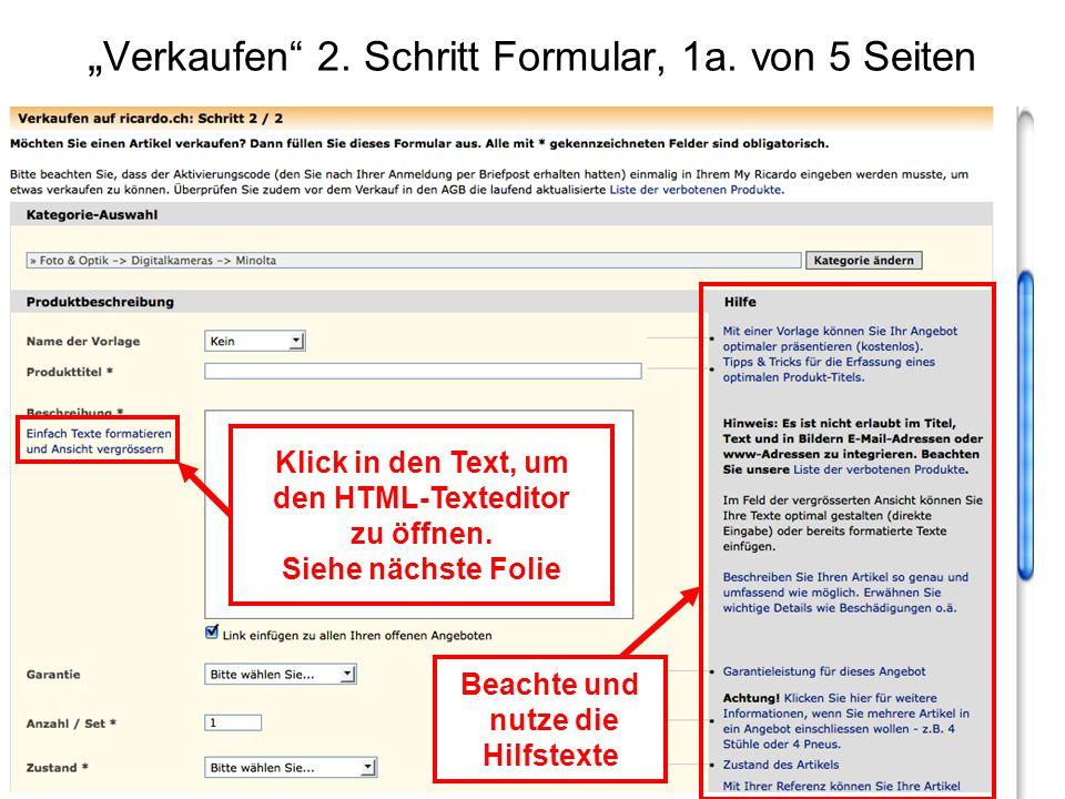 Verkaufen 2. Schritt Formular, 1a. von 5 Seiten Klick in den Text, um den HTML-Texteditor zu öffnen. Siehe nächste Folie Beachte und nutze die Hilfste