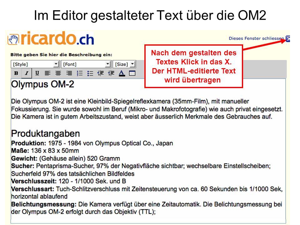 Im Editor gestalteter Text über die OM2 Nach dem gestalten des Textes Klick in das X. Der HTML-editierte Text wird übertragen