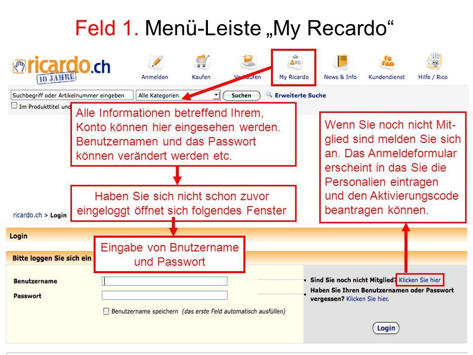 Feld 1. Menü-Leiste My Recardo Eingabe von Bnutzername und Passwort Wenn Sie noch nicht Mit- glied sind melden Sie sich an. Das Anmeldeformular ersche