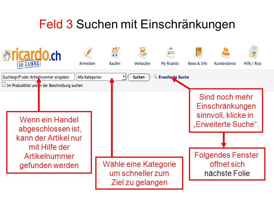 Feld 3 Suchen mit Einschränkungen Wenn ein Handel abgeschlossen ist, kann der Artikel nur mit Hilfe der Artikelnummer gefunden werden Wähle eine Kateg