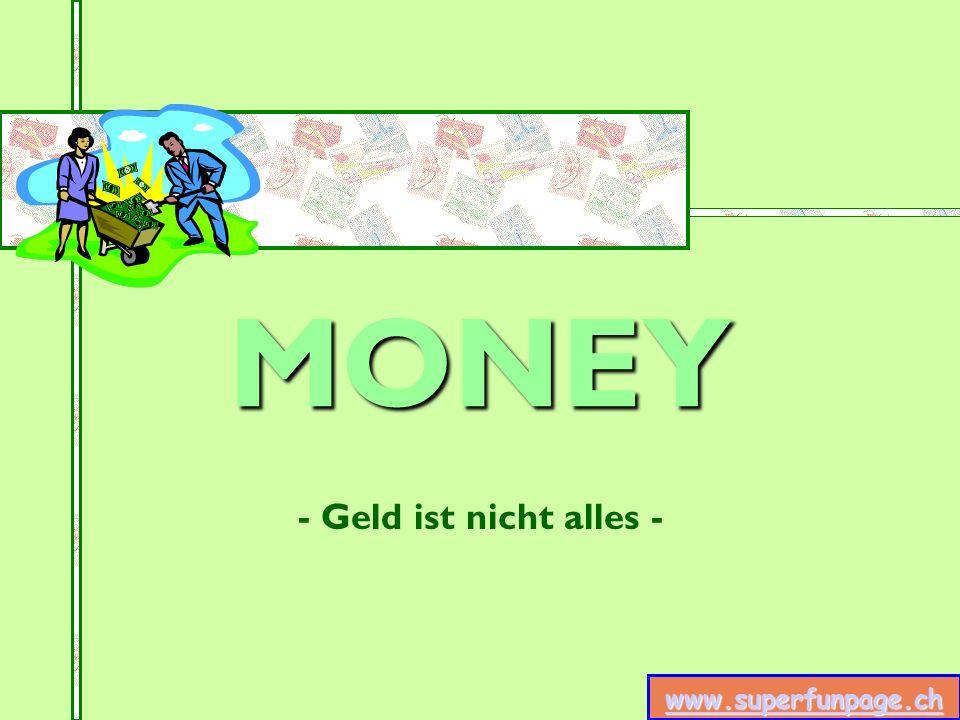 www.superfunpage.ch - Geld ist nicht alles - Du kannst ein Haus kaufen aber keine Heimat.